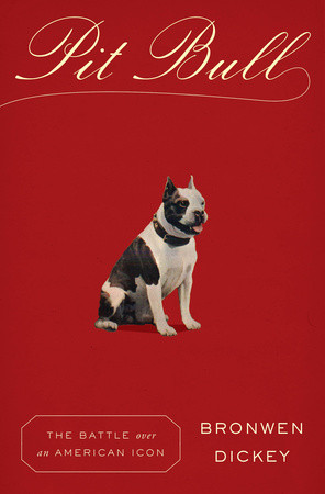 Red book cover for Pit Bull by Bronwen Dickey